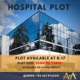 PLOT FOR SALE, 𝐁𝟏𝟕 Islamabad for TEACHING HOSPITAL